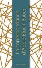 La correspondance d'Adèle Bloch-Bauer