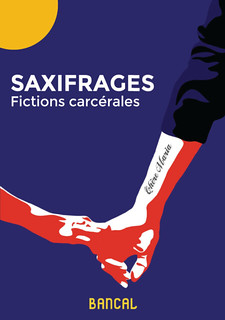 Saxifrages - Fictions carcérales